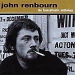 John Renbourn The Transatlantic Anthology