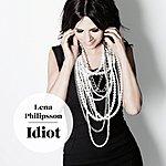 Lena Philipsson Idiot