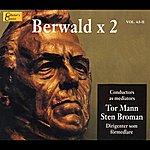 Stockholm Philharmonic Orchestra Berwald, F.: Estrella De Soria: Overture / Symphonies Nos. 1 And 3 (Tor Mann, Sten Broman) (1938-1968)