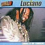 Luciano Shake It Up Tonight