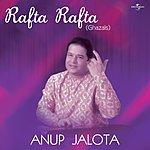 Anup Jalota Rafta Rafta