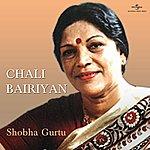 Shobha Gurtu Chali Bairiyan