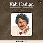 Pankaj Udhas Kah Kashan Vol. 3 ( Live )