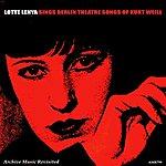 Lotte Lenya Lotte Lenya Sings Berlin Theatre Songs