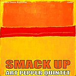 Art Pepper Quintet Smack Up