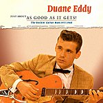 Duane Eddy The Rockin' Guitar Man 1957 - 1960: Just About As Good As It Gets