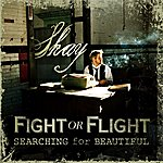 Shay Fight Or Flight - Searching For Beautiful