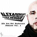 Alexander Technique Djs Are Not Rockstars Remixes Vol. 1
