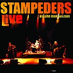 Stampeders Live At The Mae Wilson