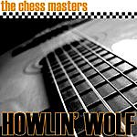 Howlin' Wolf The Chess Masters