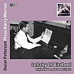 Oscar Peterson Lullaby Of Broadway - Oscar Peterson Plays Harry Warren (Original Album Mit Bonus Tracks)