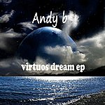 Andy B Virtuos Dream - Ep