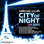 Rational Youth City Of Night 2011