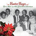 Hunter Hayes Let's Have An Old Fashioned Christmas