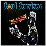 Soul Survivor Too Late