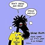 Bruno Blum Viens Fumer Un P'tit Joint À La Maison (Viens Fumer Un P'tit Dub À La Maison)