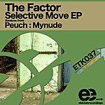Factor Selective Move Ep