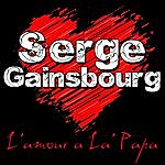 Serge Gainsbourg L'amour A La' Papa