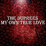 The Duprees My Own True Love