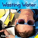 Robert Hill Wasting Water