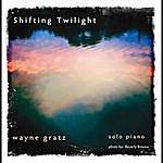 Wayne Gratz Shifting Twilight