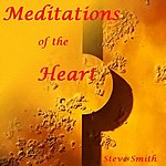 Steve Smith Meditations Of The Heart - Ep
