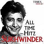 Sukhwinder Singh All Time Hitz Sukhwinder