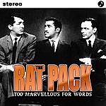 The Rat Pack To Marvelous For Words