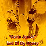 Kevin James End Of My Money - Single