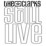 The Clarks Still Live