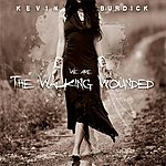 Kevin Burdick We Are The Walking Wounded