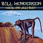 Bill Henderson Vocal & Jazz Best
