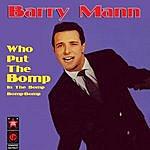 Barry Mann Who Put The Bomp In The Bomp-Bomp-Bomp