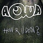 Aqua How R U Doin?