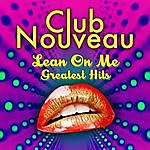 Club Nouveau Lean On Me - Greatest Hits
