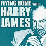 Harry James Flying Home With Harry James
