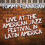 Tommy Flanagan Live At The American Jazz Festival In Latin America