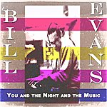 Bill Evans Trio You And The Night And The Music