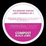 "Robert Owens Black Label #76 ""Art"" Remix Ep 1 - Remixes By Steve Bug, Dj Le Roi, Migumatix, Tom Taylor & Gareth Whitehead"
