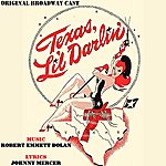 Johnny Mercer Texas, Li'l Darlin' (Original Broadway Cast)