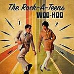 The Rock-A-Teens Woo Hoo