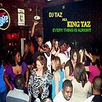 DJ Taz Everything Is Alright