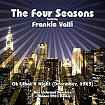 Frankie Valli & The Four Seasons December 63 (Oh What A Night)