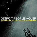 Detroit People Mover Strangers (Remixes)