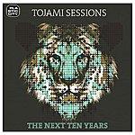 Tojami Sessions The Next Ten Years