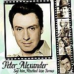 Peter Alexander Sag Beim Abschied Leise Servus