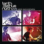 Tenth Avenue North Tenth Avenue North Live: Inside And In Between