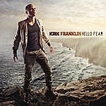 Kirk Franklin Hello Fear