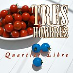 Tres Hombres Quartier Libre