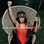 Joan As Policewoman Nervous
